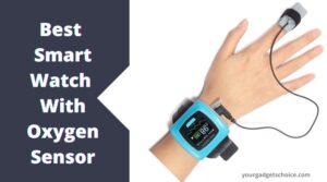 SmartWatch With Oxygen Sensor