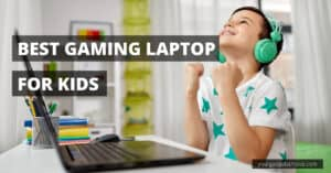 Best gaming laptop for kids